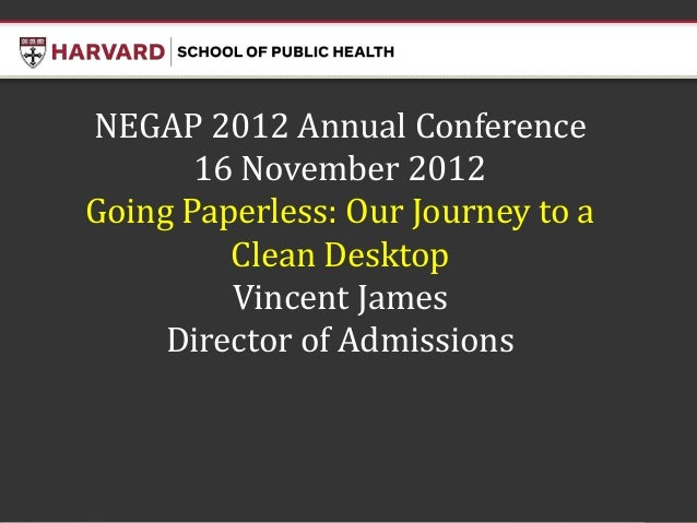 NEGAP Conference 2012: Going Paperless: Our Journey to a Clean Desktop