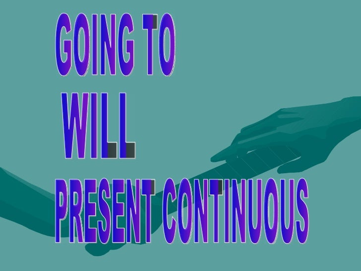 GOING TO WILL PRESENT CONTINUOUS