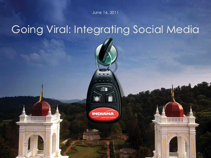 Going Viral  - Integrating Social Media - Indiana Tourism Council - 2011.06.16