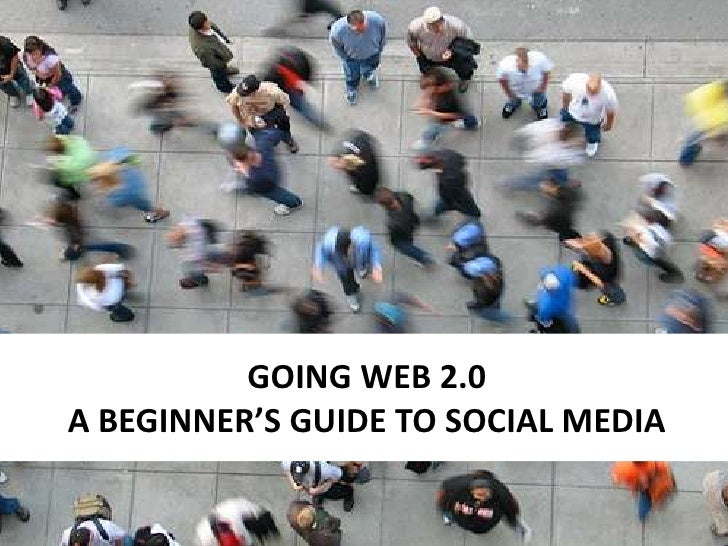 Going Web 2.0 A Beginner's Guide To Social Media<br />