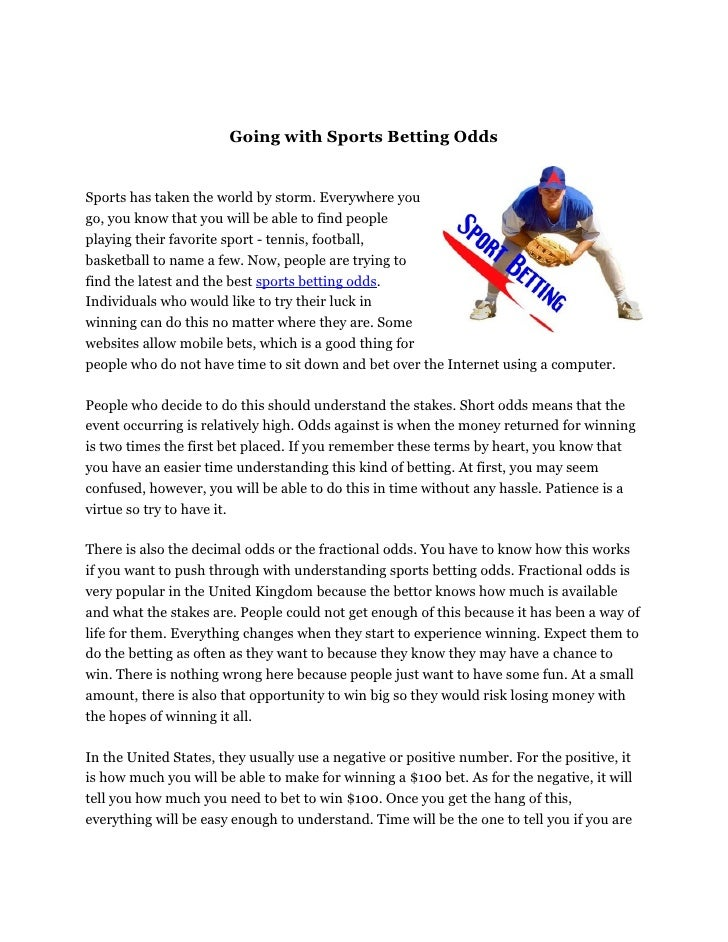 Going with Sports Betting Odds   Sports has taken the world by storm. Everywhere you go, you know that you will be able to...