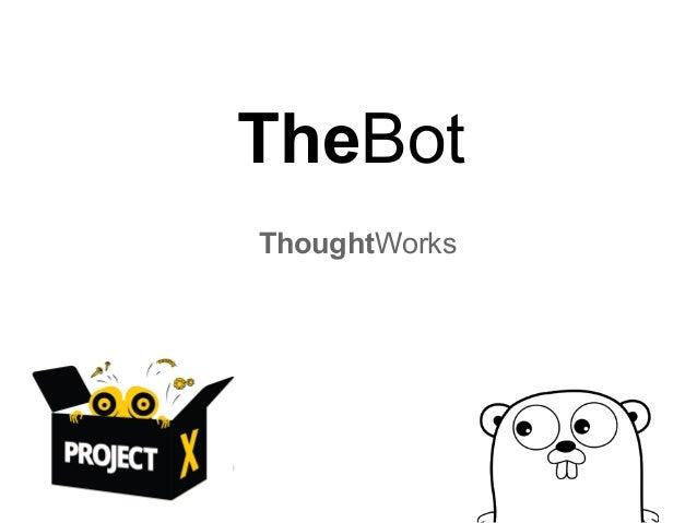 TheBot: Golang Meetup Jan 11 Talk