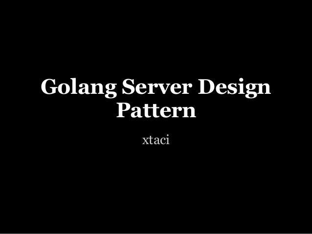 Golang Server DesignPatternxtaci