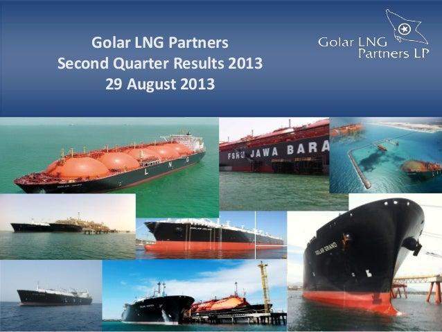 Golar LNG Partners Second Quarter Results 2013 29 August 2013