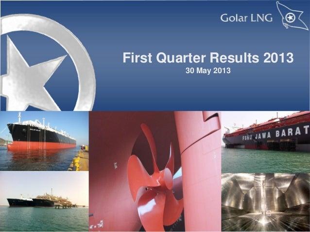 Golar LNG Q1 2013 results presentation