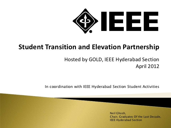 Student Transition and Elevation Partnership                  Hosted by GOLD, IEEE Hyderabad Section                      ...