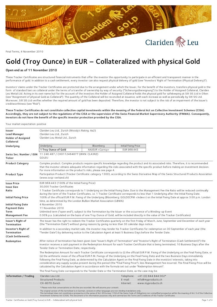 Final Terms, 4 November 2010Gold (Troy Ounce) in EUR – Collateralized with physical GoldOpen end as of 11 November 2010The...
