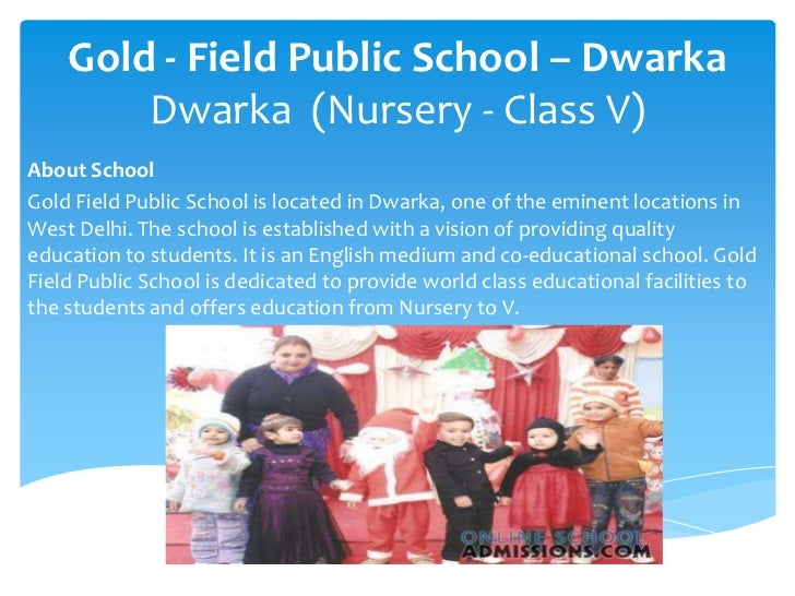 Gold - Field Public School – DwarkaDwarka  (Nursery - Class V)<br />About School<br />Gold Field Public School is located ...