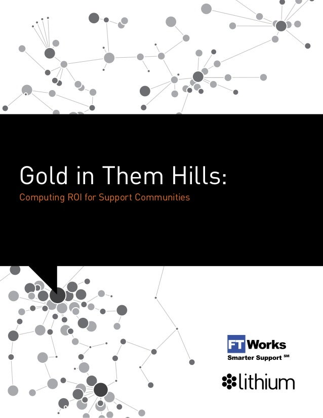 Gold in Them Hills:Computing ROI for Support Communities