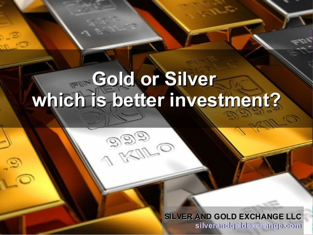 Gold vs silver for investment?