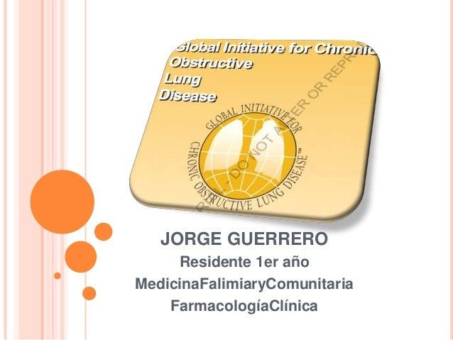 JORGE GUERRERO     Residente 1er añoMedicinaFalimiaryComunitaria    FarmacologíaClínica