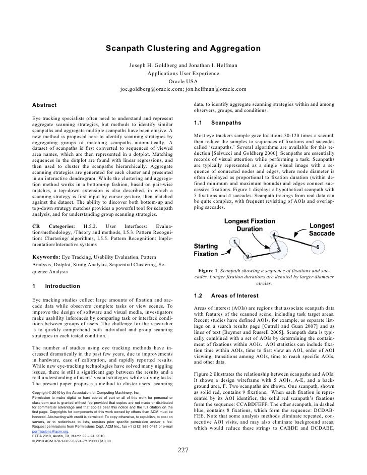 Scanpath Clustering and Aggregation                                                             Joseph H. Goldberg and Jon...