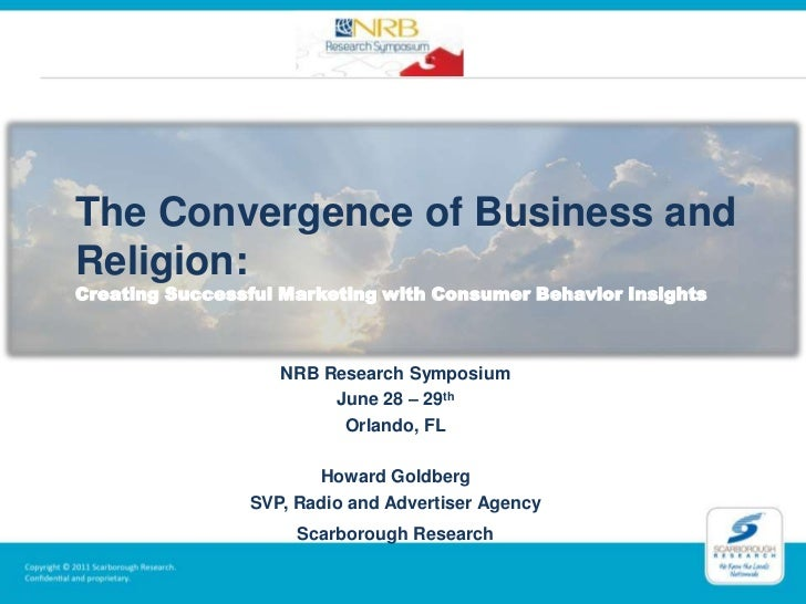 The Convergence of Business and Religion:Creating Successful Marketing with Consumer Behavior Insights<br />NRB Research S...