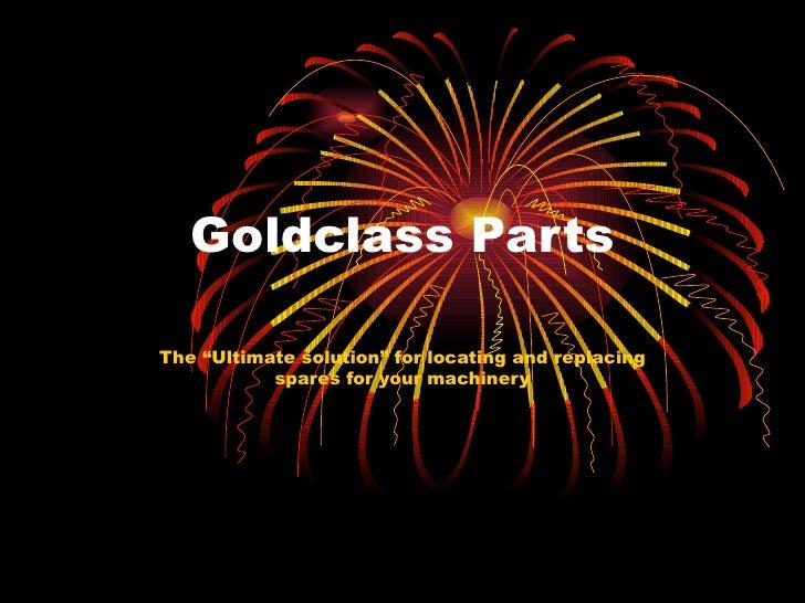 Goldclass Parts Replacement Services
