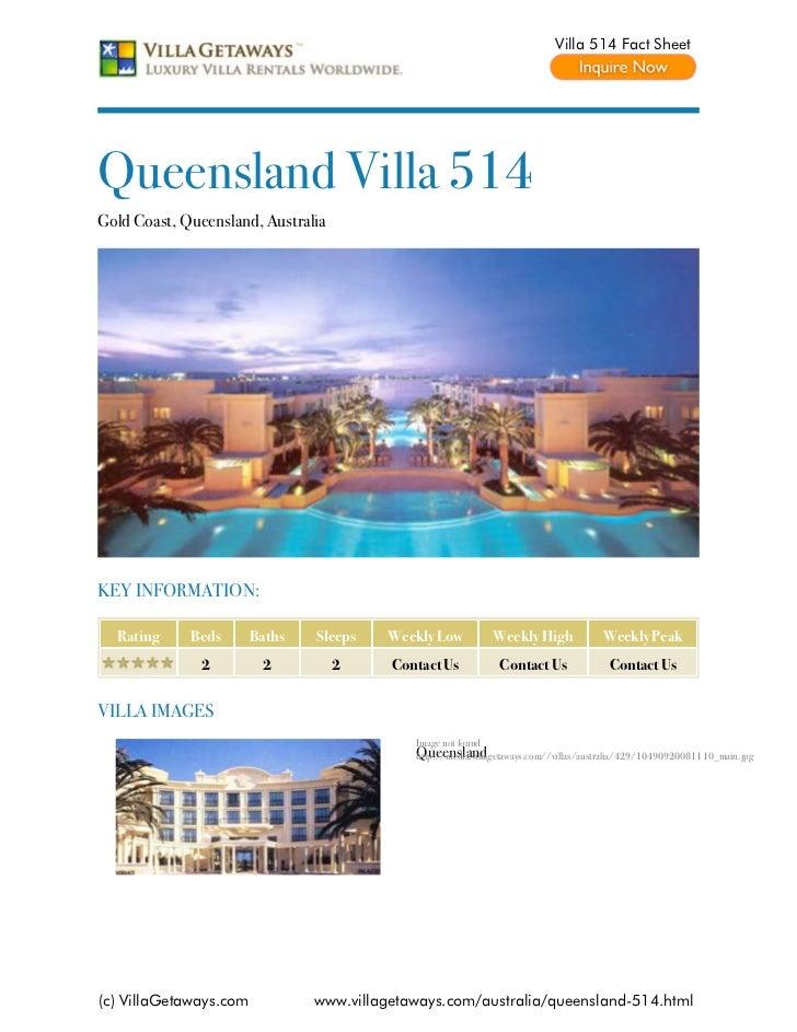 Villa 514 Fact SheetQueensland Villa 514Gold Coast, Queensland, AustraliaKEY INFORMATION:  Rating     Beds       Baths   S...