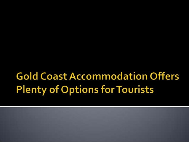 Gold coast accommodation offers plenty of options for tourists
