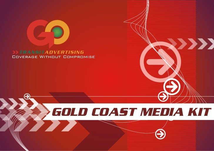 Coverage Without Compromise            GOLD COAST MEDIA KIT