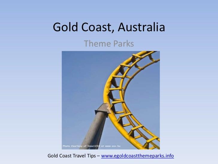 Gold Coast, Australia               Theme ParksGold Coast Travel Tips – www.egoldcoastthemeparks.info
