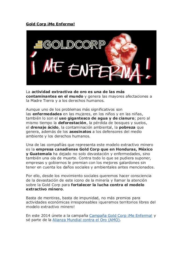 Gold Corp ¡Me Enferma! La actividad extractiva de oro es una de las más contaminantes en el mundo y genera las mayores afe...