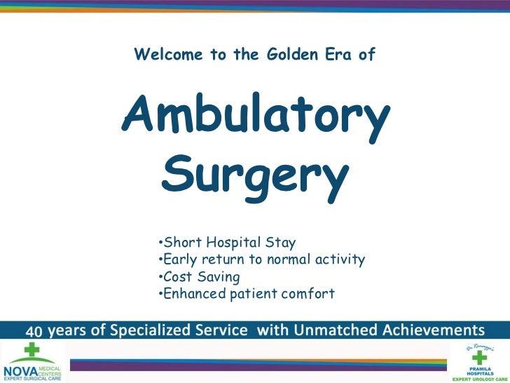 Golden era-of-ambulatory-surgery ncas-2011