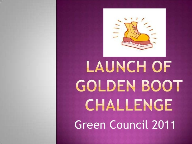 Launch of Golden Boot Challenge<br />Green Council 2011<br />