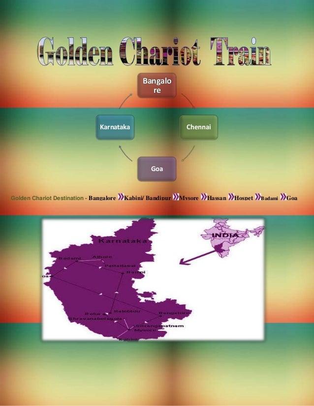 Bangalo re Chennai Goa Karnataka Golden Chariot Destination - Bangalore Kabini/ Bandipur Mysore Hassan Hospet Badami Goa