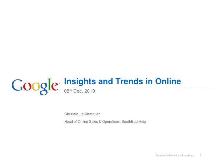 Insights and Trends in Online08th Dec. 2010Ghislain Le ChatelierHead of Online Sales & Operations, SouthEast Asia         ...