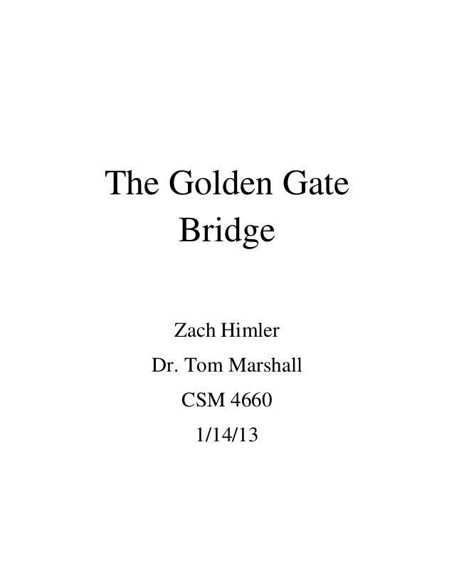 The Golden Gate Bridge Zach Himler Dr. Tom Marshall CSM 4660 1/14/13