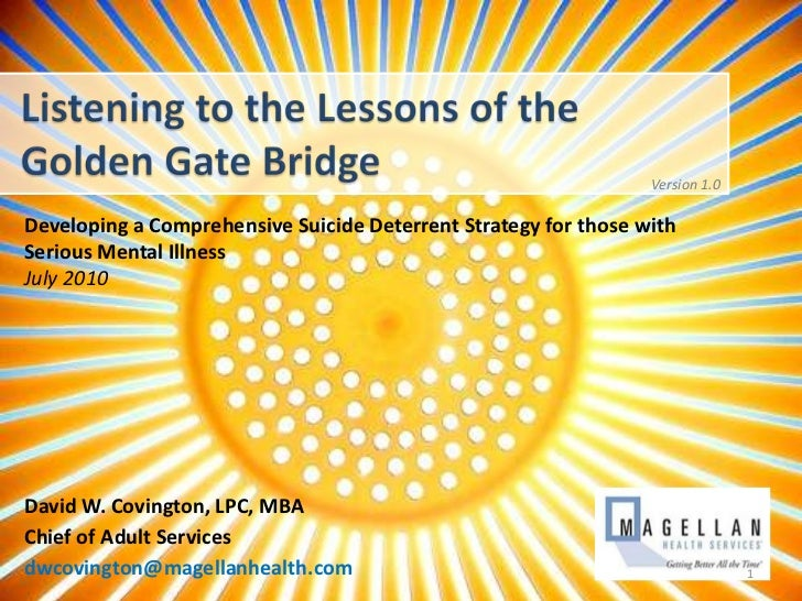 Listening to the Lessons of the Golden Gate Bridge<br />Version 1.0<br />Developing a Comprehensive Suicide Deterrent Stra...