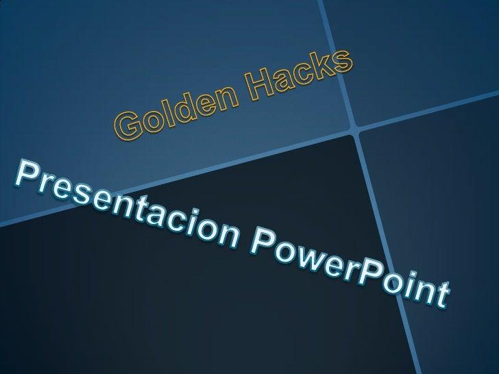 Golden hacks