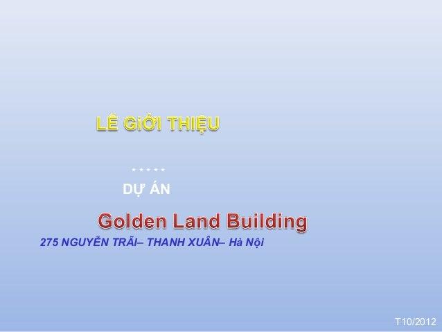 DỰ ÁN 275 NGUYỄN TRÃI– THANH XUÂN– Hà Nội * * * * * T10/2012