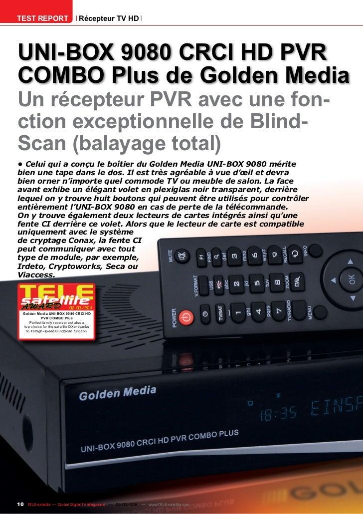 TEST REPORT                        Récepteur TV HDUNI-BOX 9080 CRCI HD PVRCOMBO Plus de Golden MediaUn récepteur PVR avec ...