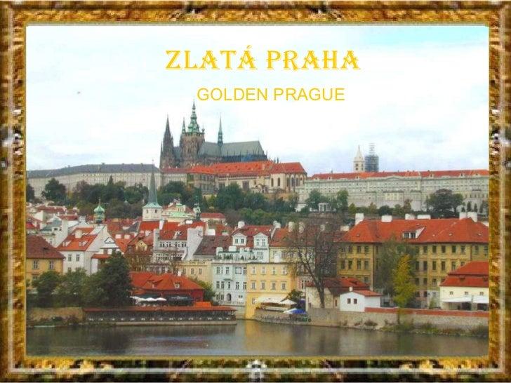 Golden Prague   Czech Republic