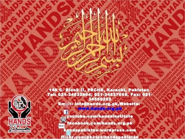 140 C- Block II, PECHS, Karachi, Pakistan Tel: 021-34532804, 021-34527698, Fax: 02134559252 Email: info@hands.org.pk,Websi...