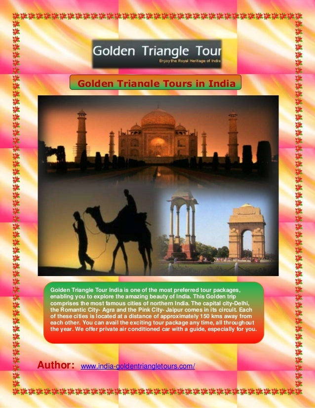 Golden Triangle Tours in India  Golden Triangle Tour India is one of the most preferred tour packages,  enabling you to ex...
