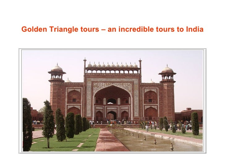 Golden triangle tours an incredible tours to india