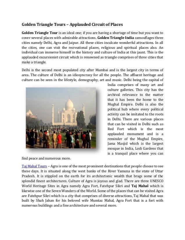 Golden Triangle Tours – Applauded Circuit of Places Golden Triangle Tour is an ideal one; if you are having a shortage of ...