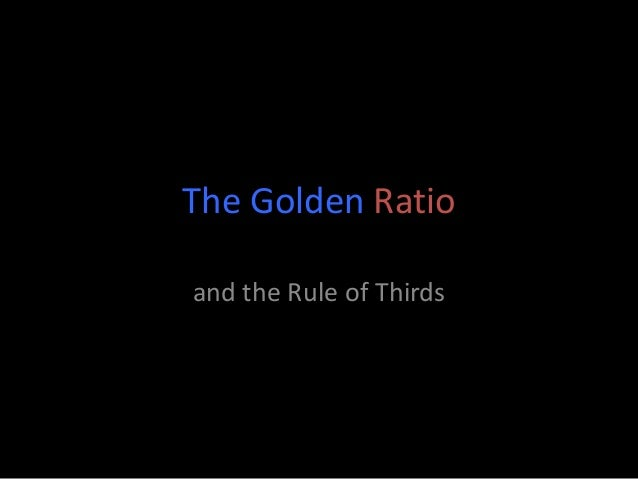The Golden Ratio and the Rule of Thirds