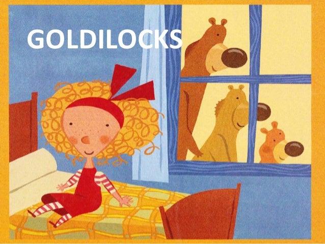 GOLDILOCKS so