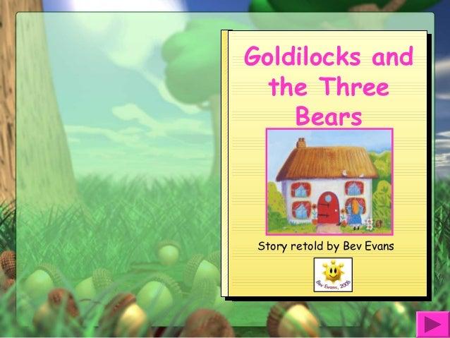 Goldilocks and the Three Bears Story retold by Bev Evans