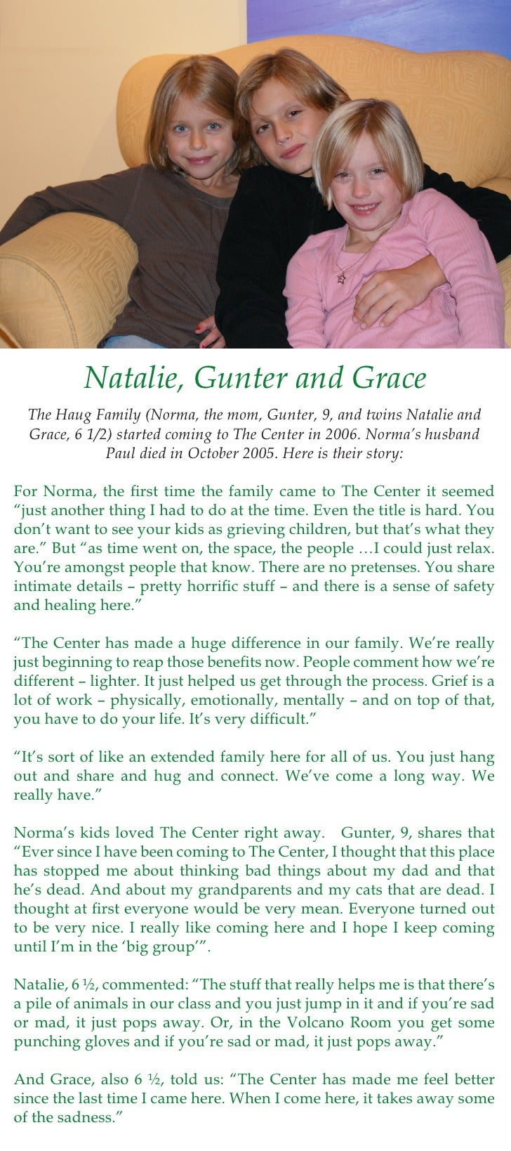 Natalie, Gunter and Grace   The Haug Family (Norma, the mom, Gunter, 9, and twins Natalie and   Grace, 6 1/2) started comi...