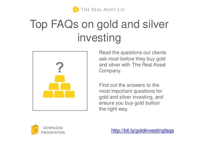 Top FAQs on gold and silver        investing                 Read the questions our clients                 ask most befor...