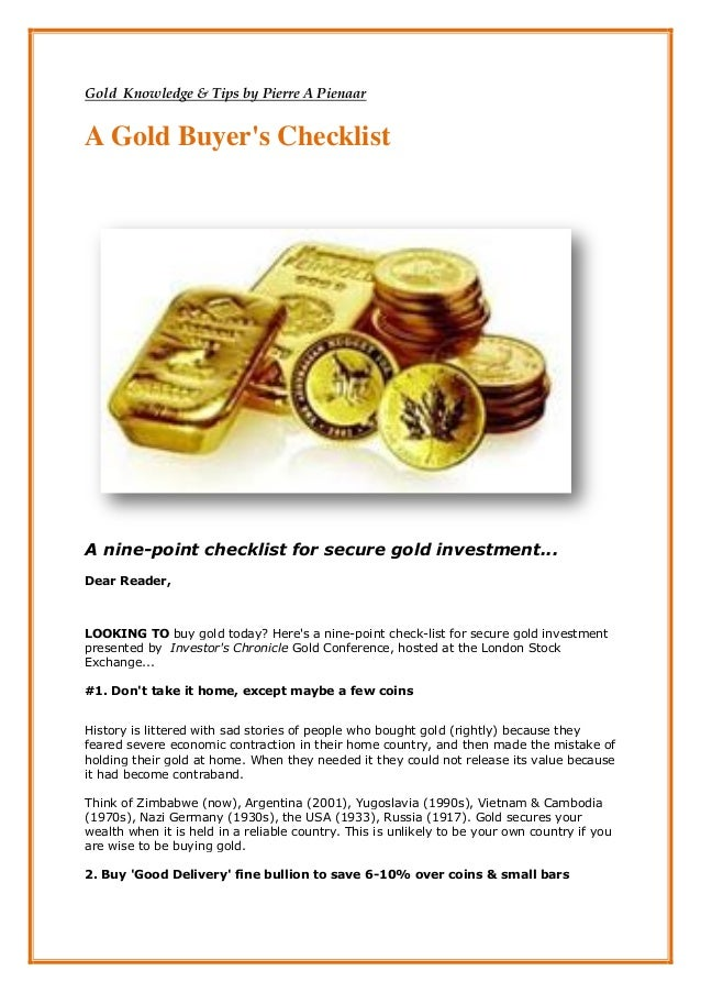 Gold Knowledge & Tips by Pierre A PienaarA Gold Buyers ChecklistA nine-point checklist for secure gold investment...Dear R...