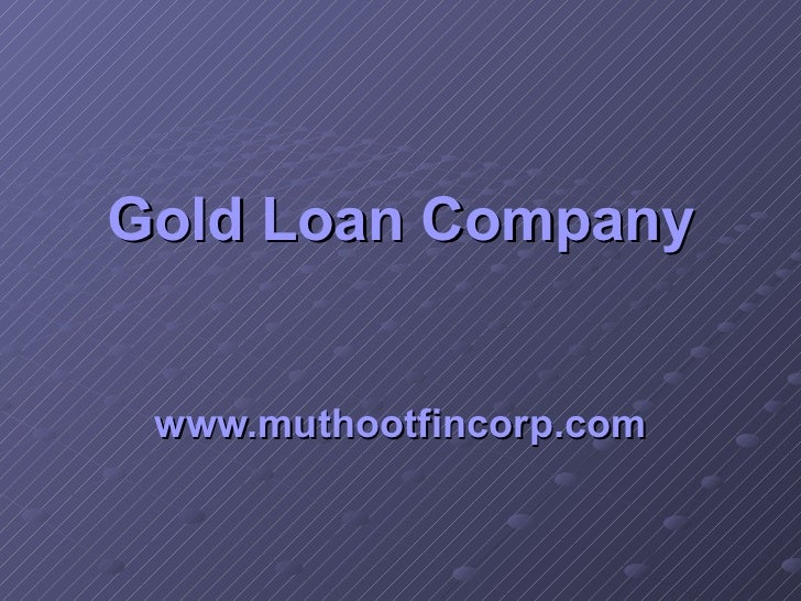 Gold loan company