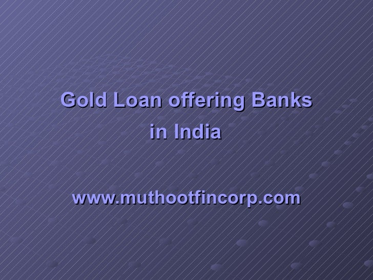Gold  Loan  offering  Banks  in India   www.muthootfincorp.com