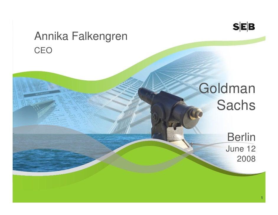 Annika Falkengren CEO                        Goldman                       Sachs                         Berlin           ...