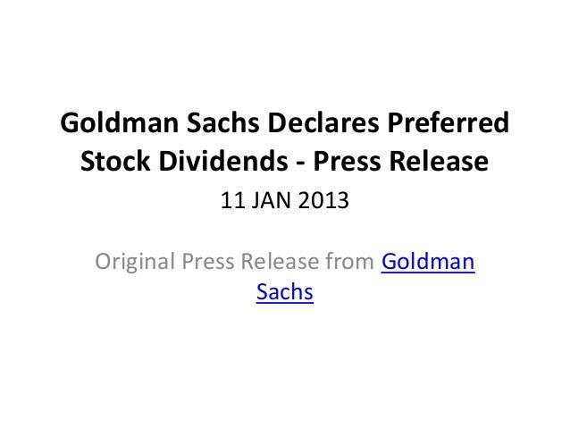 Goldman Sachs Declares Preferred Stock Dividends - Press Release             11 JAN 2013  Original Press Release from Gold...