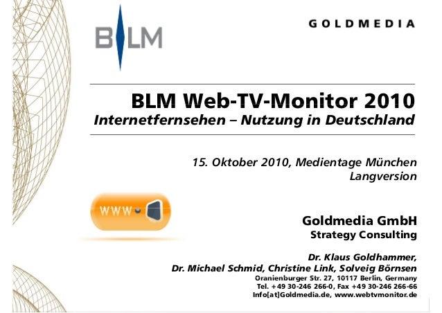 BLM Web-TV-Monitor 2010BLM Web TV Monitor 2010 Internetfernsehen – Nutzung in Deutschland 15. Oktober 2010, Medientage Mün...