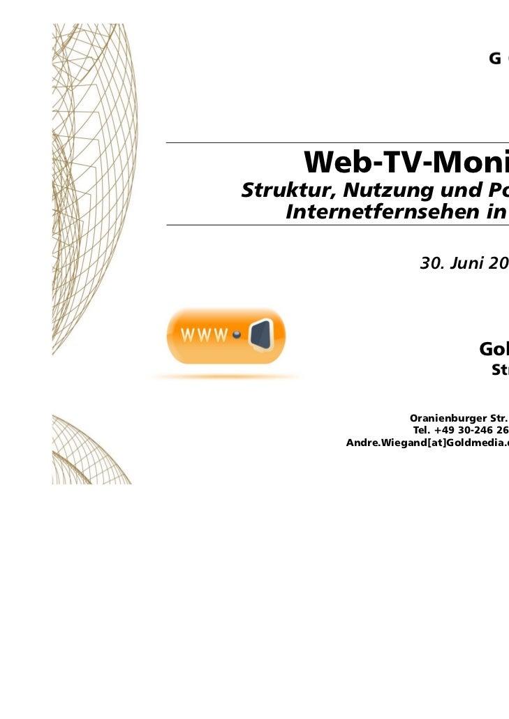 Web-TV-Monitor 2010Struktur, Nutzung und Potenziale von    Internetfernsehen in Deutschland                      30. Juni ...