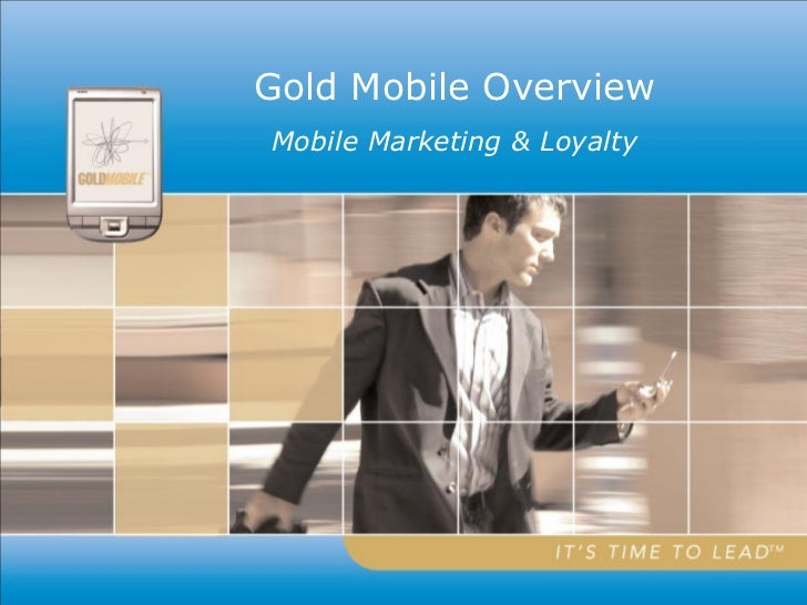 Gold Mobile OverviewMobile Marketing & Loyalty